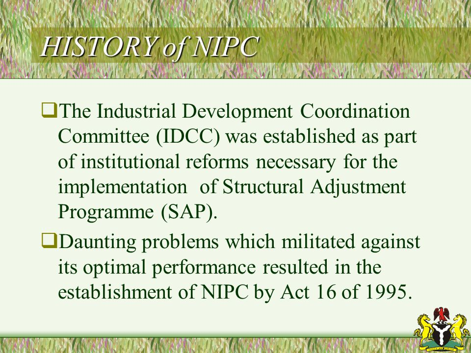 TABLE OF CONTENTS 1.History of NIPC 2.The Role of NIPC 3.The New NIPC and the New Strategy 4.Achievements 5.Conclusion