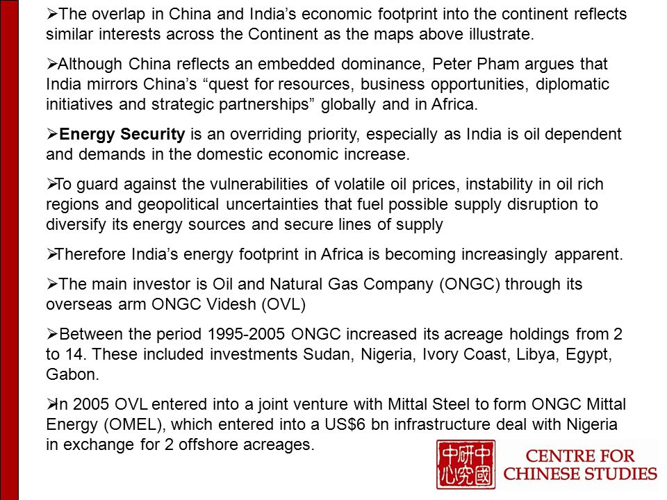  The overlap in China and India's economic footprint into the continent reflects similar interests across the Continent as the maps above illustrate.
