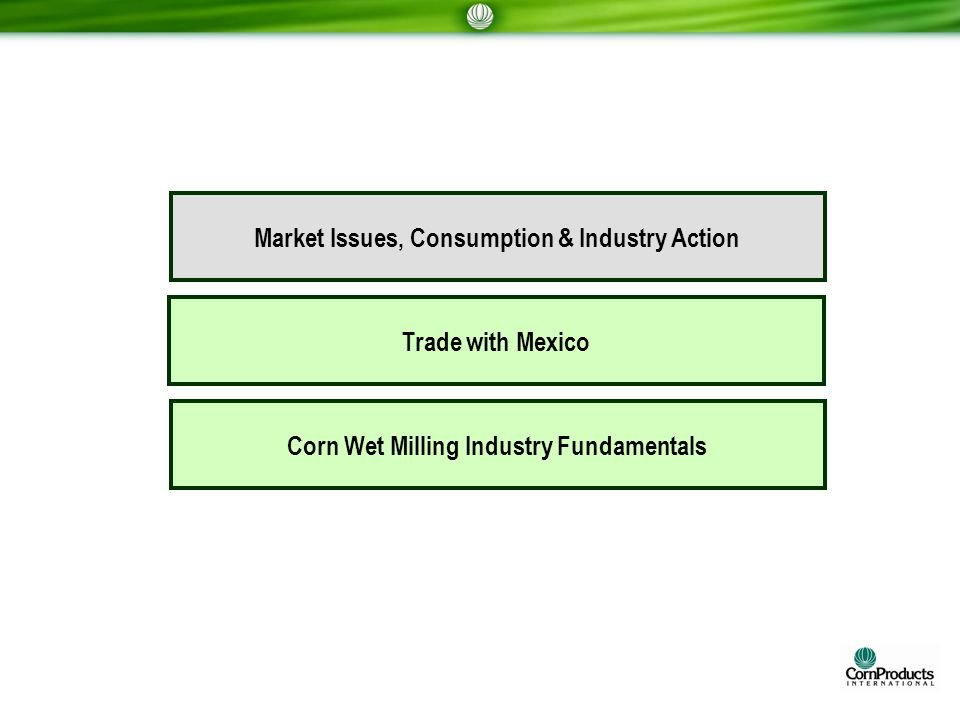 Corn Wet Milling Industry Fundamentals Market Issues, Consumption & Industry Action Trade with Mexico