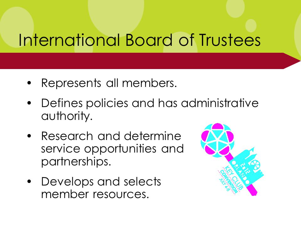 International Board of Trustees Represents all members.