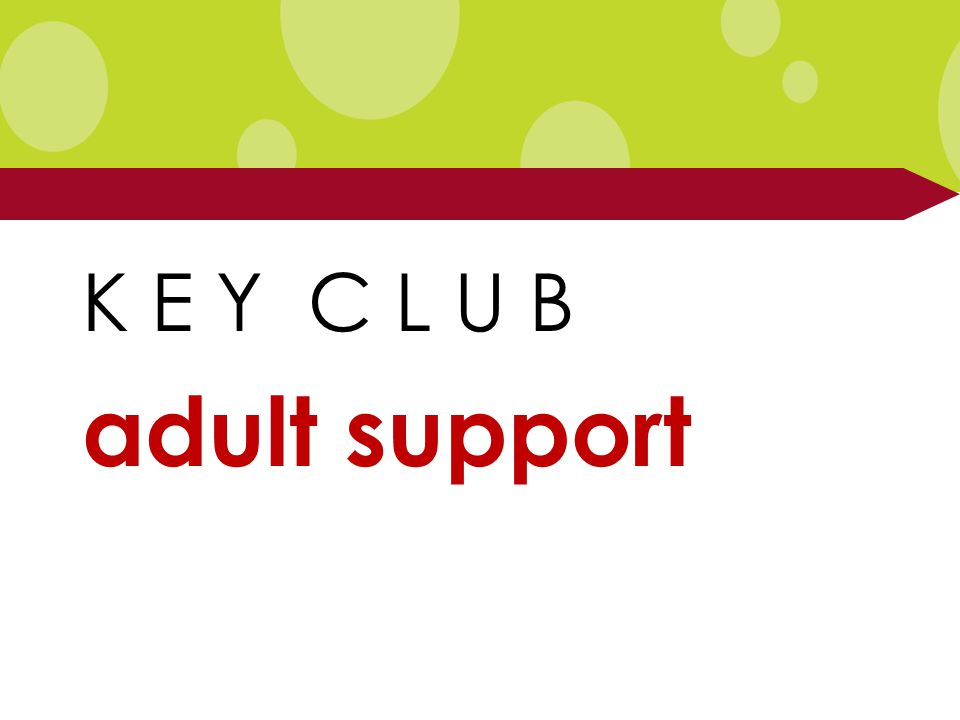 K E Y C L U B adult support