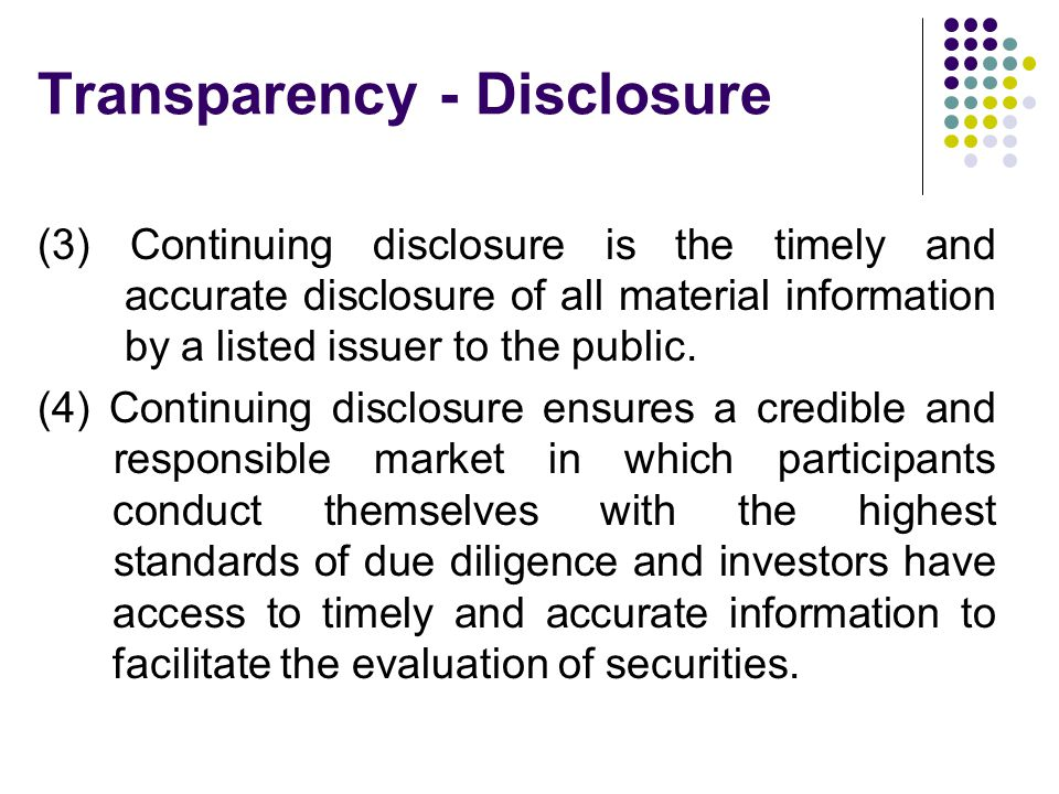 (3) Continuing disclosure is the timely and accurate disclosure of all material information by a listed issuer to the public.