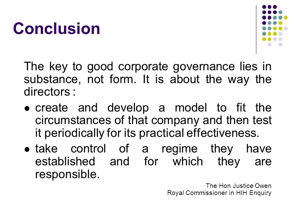 Conclusion The key to good corporate governance lies in substance, not form.