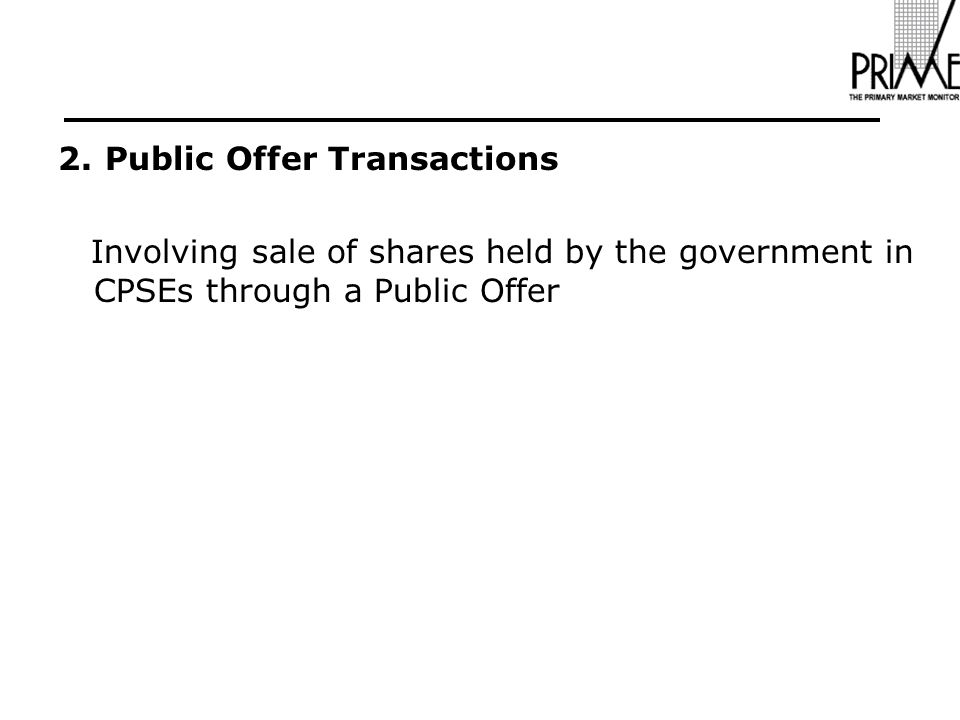 2. Public Offer Transactions Involving sale of shares held by the government in CPSEs through a Public Offer