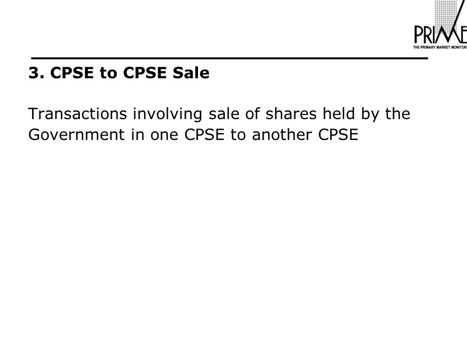 3. CPSE to CPSE Sale Transactions involving sale of shares held by the Government in one CPSE to another CPSE