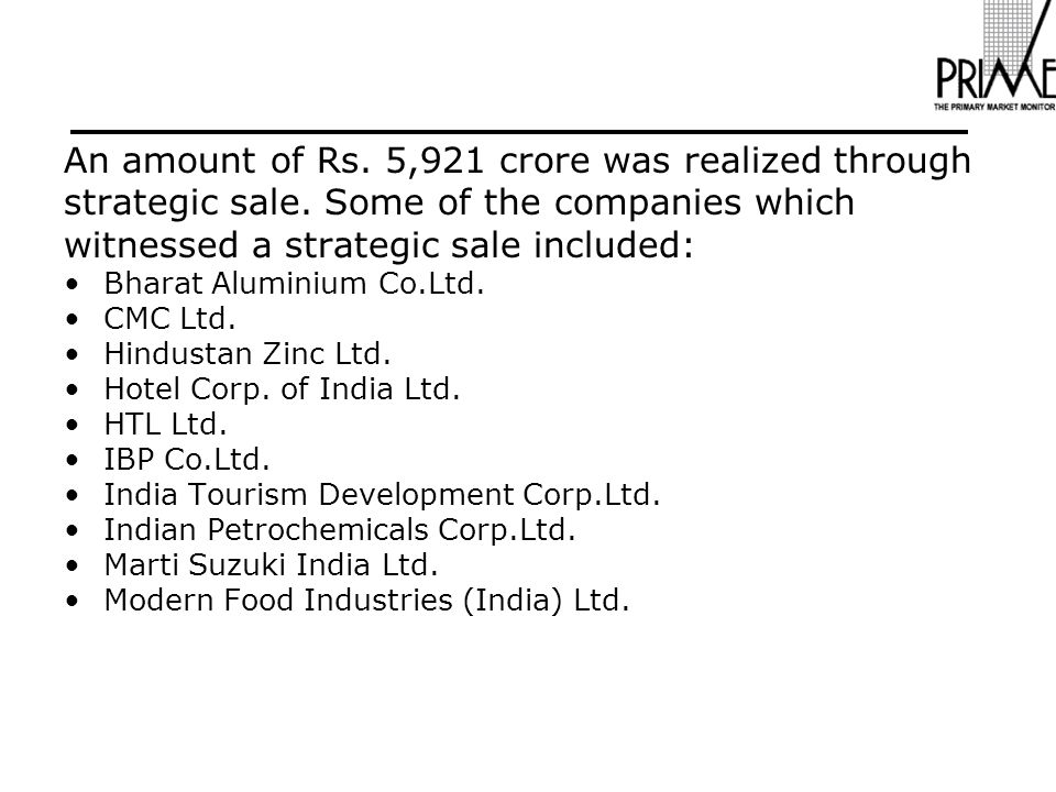 An amount of Rs. 5,921 crore was realized through strategic sale.