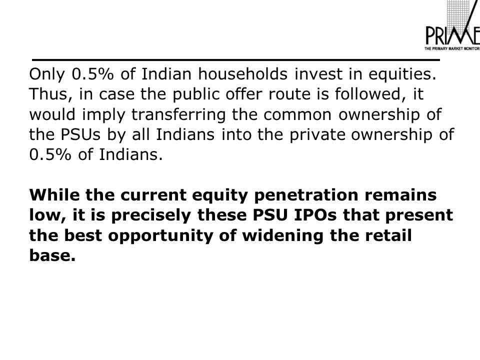 Only 0.5% of Indian households invest in equities.