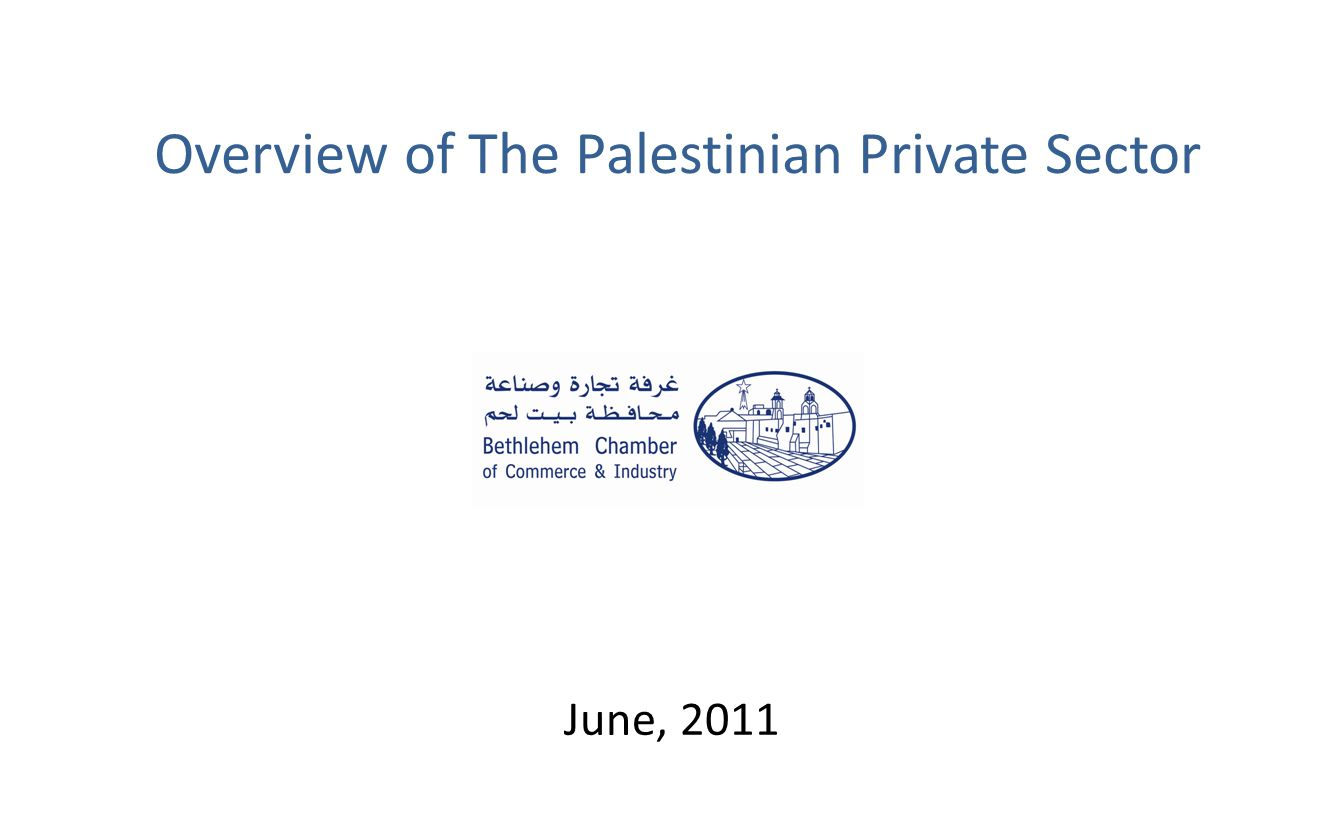 Overview of The Palestinian Private Sector June, 2011