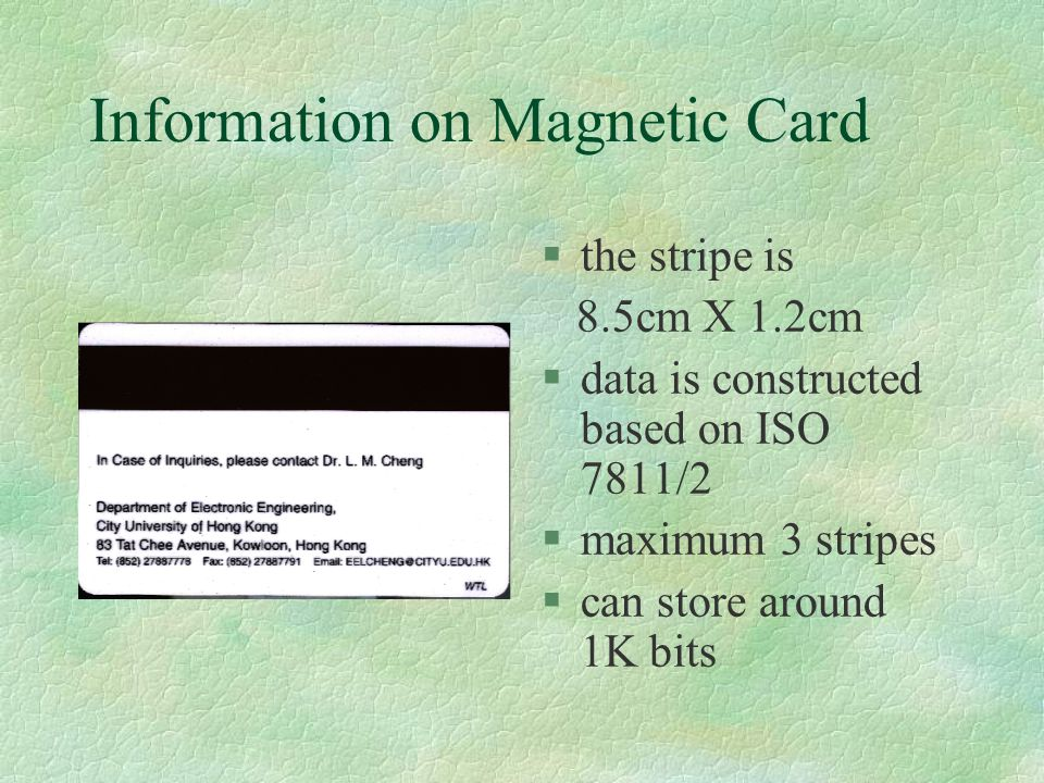 Smart Card §Integrated Circuit - chip §originated from France §invented in 70 and matured in 90 §Magnetic Card replacement