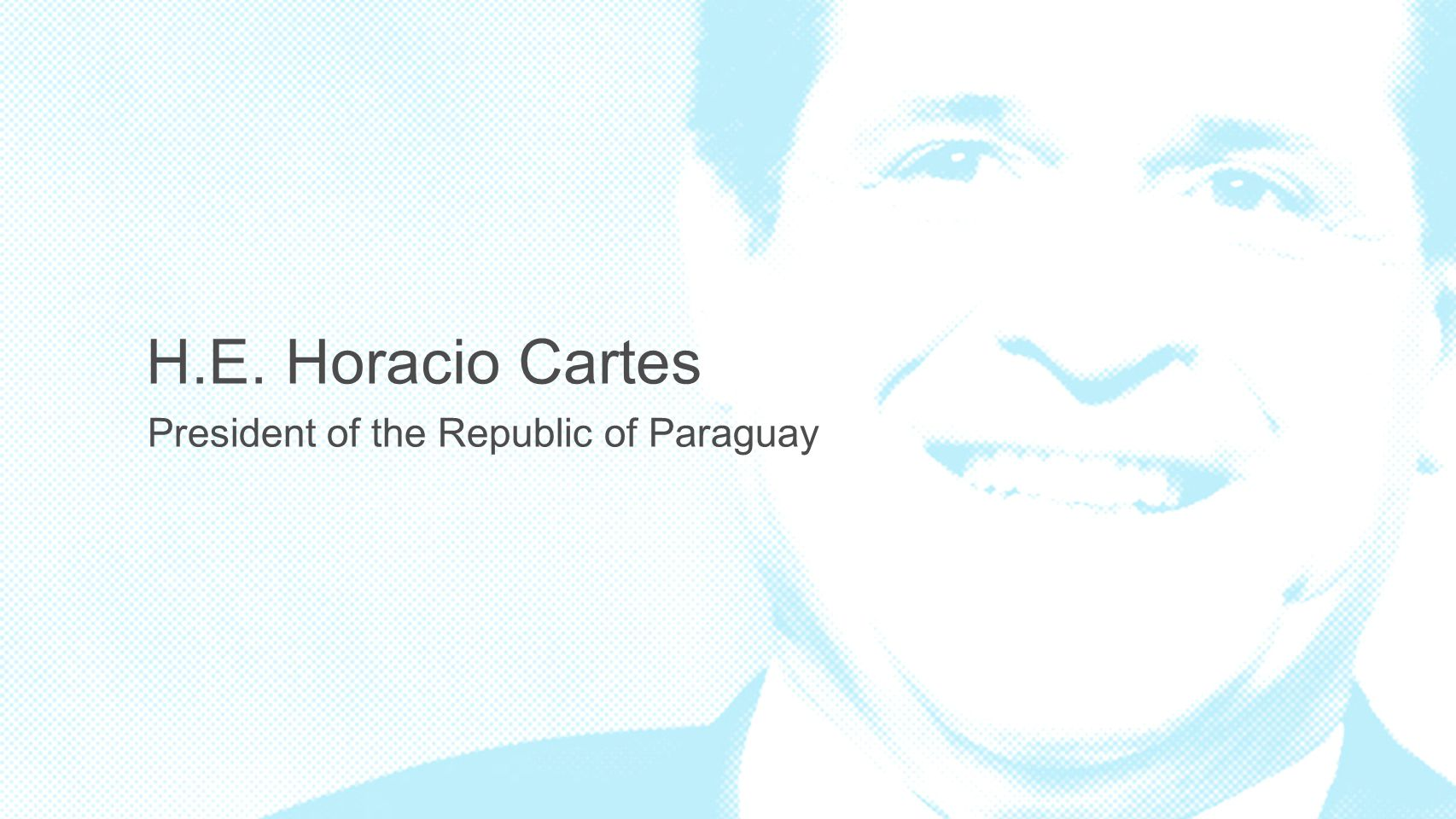 President of the Republic of Paraguay H.E. Horacio Cartes