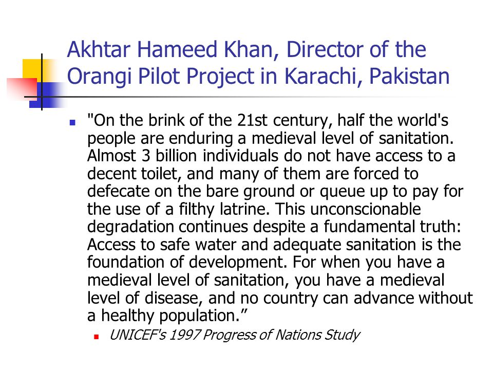 Akhtar Hameed Khan, Director of the Orangi Pilot Project in Karachi, Pakistan