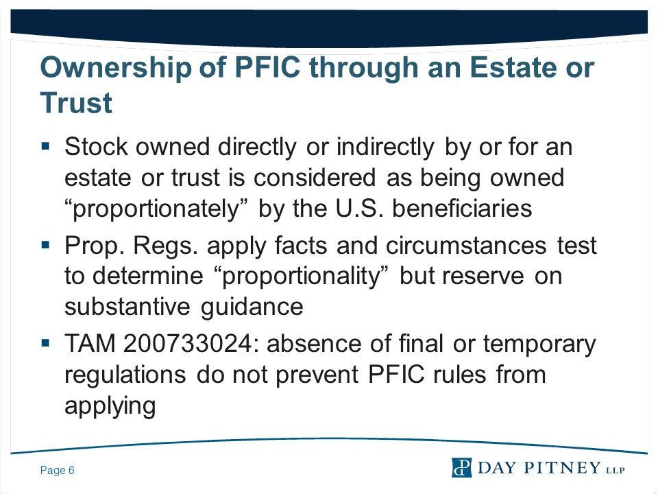 Page 7 What is a PFIC (cont.) *If this question is answered yes, then the U.S.