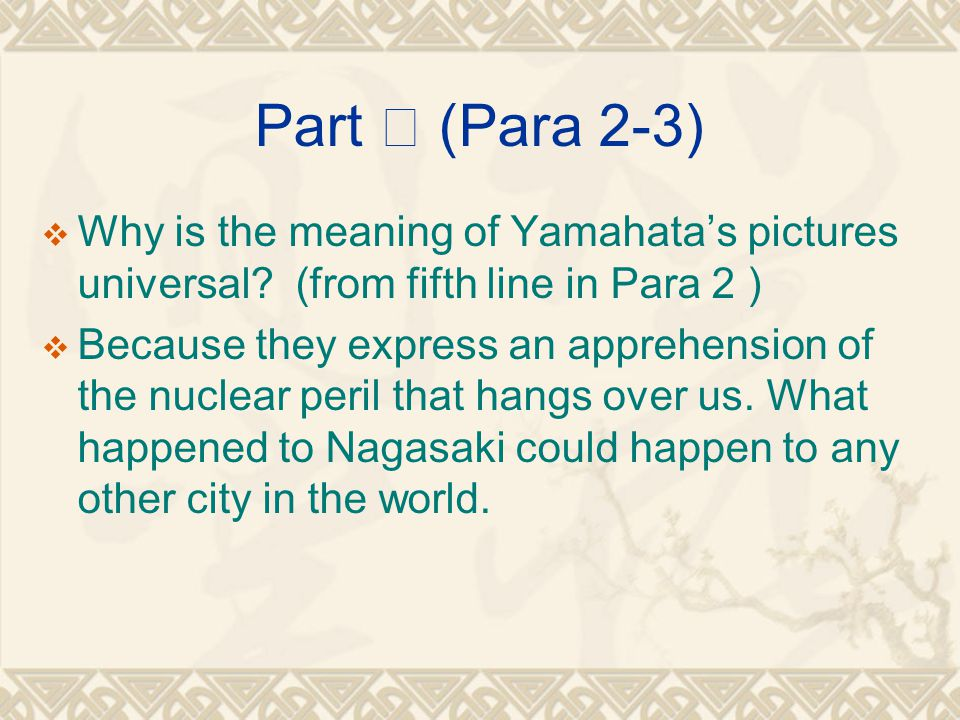 Part Ⅱ (Para 2-3)  Why is the meaning of Yamahata's pictures universal.