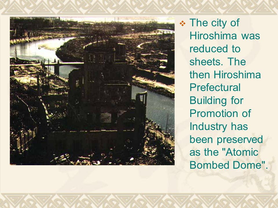 The city of Hiroshima was reduced to sheets.