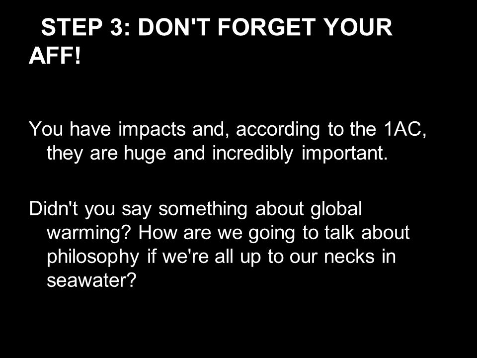 STEP 3: DON T FORGET YOUR AFF.