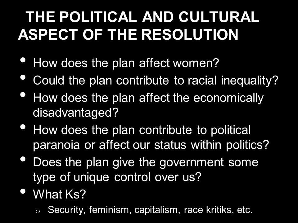 THE POLITICAL AND CULTURAL ASPECT OF THE RESOLUTION How does the plan affect women.