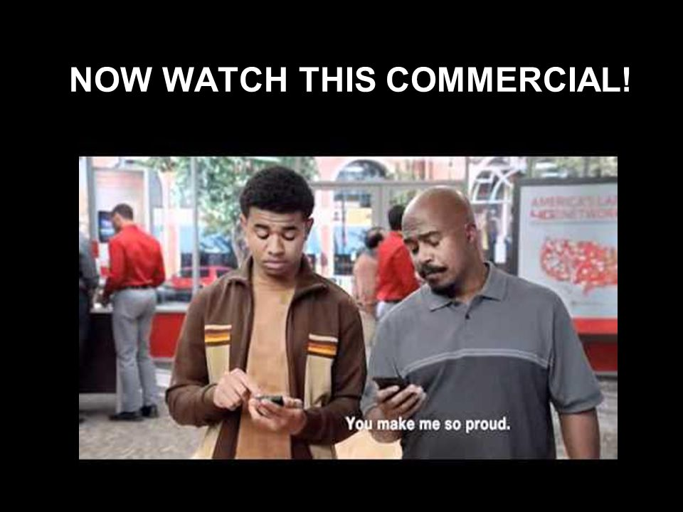 NOW WATCH THIS COMMERCIAL!
