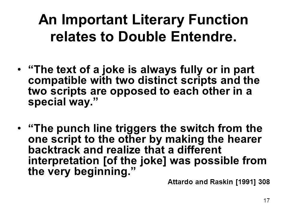 17 An Important Literary Function relates to Double Entendre.