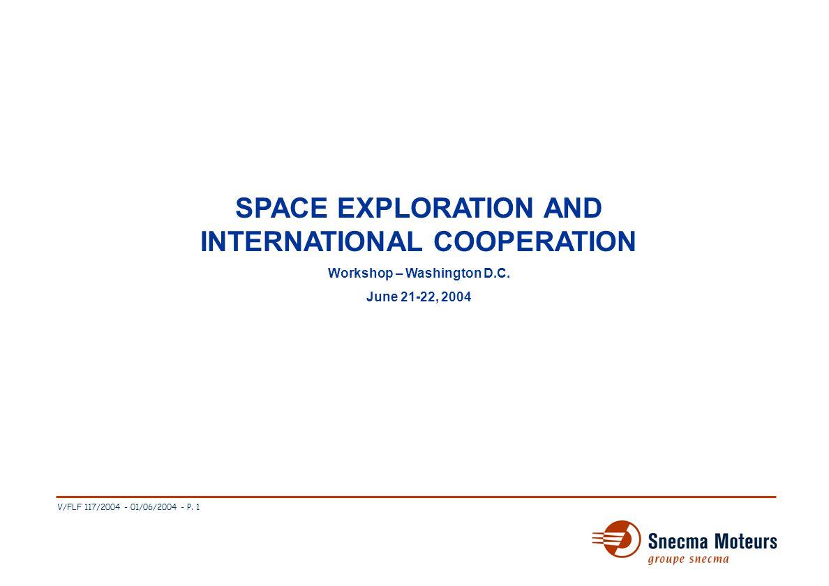V/FLF 117/2004 - 01/06/2004 - P. 1 ESA SPACE EXPLORATION AND INTERNATIONAL COOPERATION Workshop – Washington D.C. June 21-22, 2004