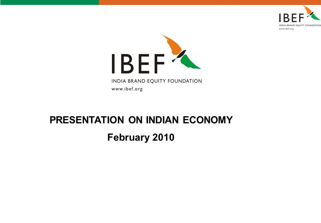 - 0 - PRESENTATION ON INDIAN ECONOMY February 2010