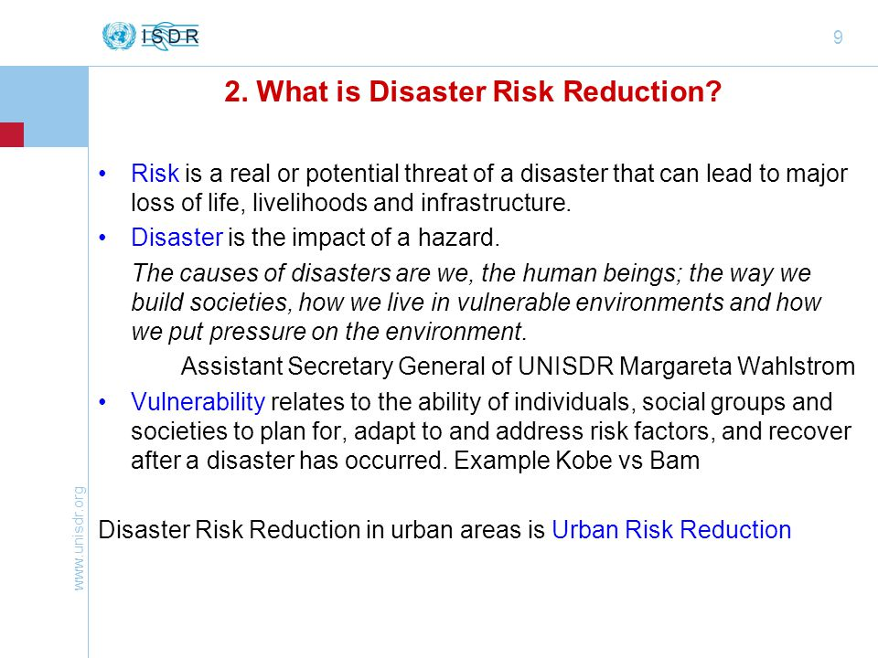 www.unisdr.org 9 2. What is Disaster Risk Reduction.