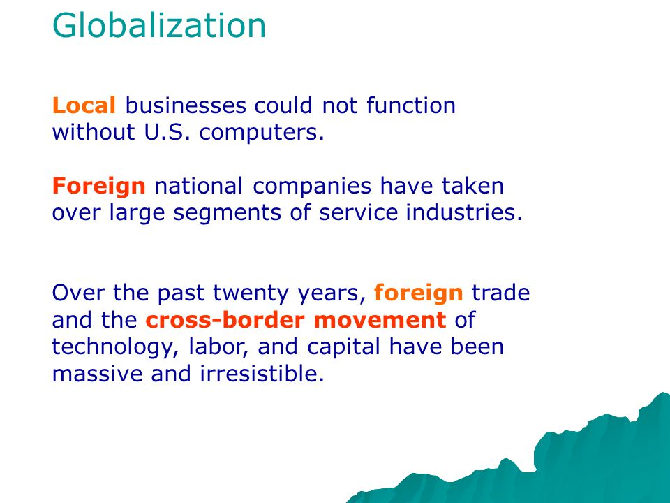 Globalization Local businesses could not function without U.S.
