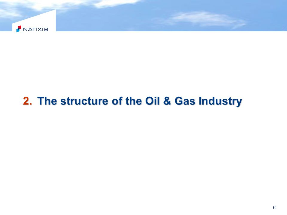 6 2.The structure of the Oil & Gas Industry