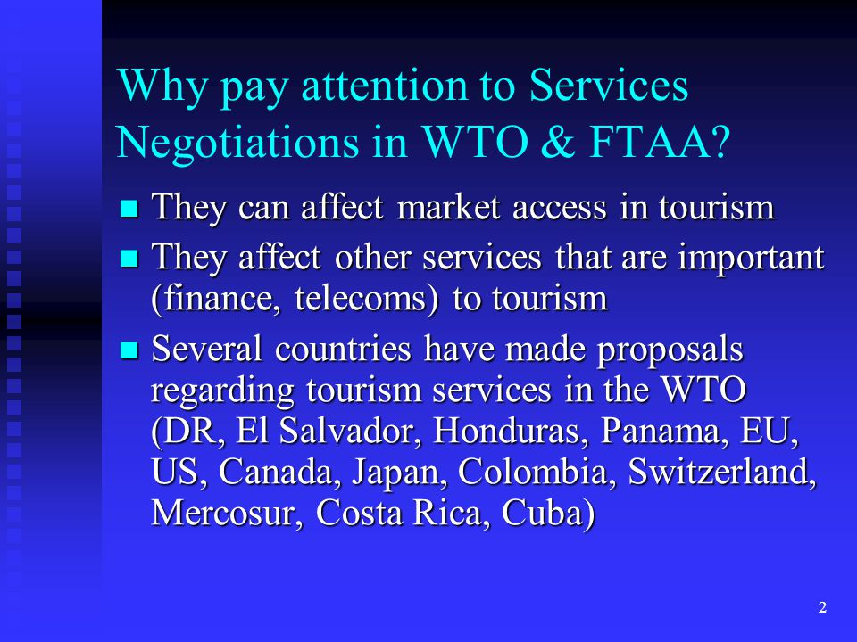 13 Negotiating approach Negotiating approach  The offensive priorities Secure concessions for tourism from trading partners in trade negotiations (WTO, FTAA, EU, Canada)Secure concessions for tourism from trading partners in trade negotiations (WTO, FTAA, EU, Canada) Use trade negotiations to lower costs of goods and services - tourism inputsUse trade negotiations to lower costs of goods and services - tourism inputs