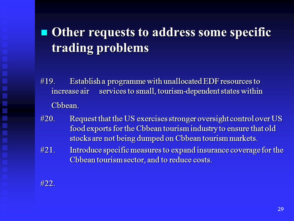 29 Other requests to address some specific trading problems Other requests to address some specific trading problems #19.