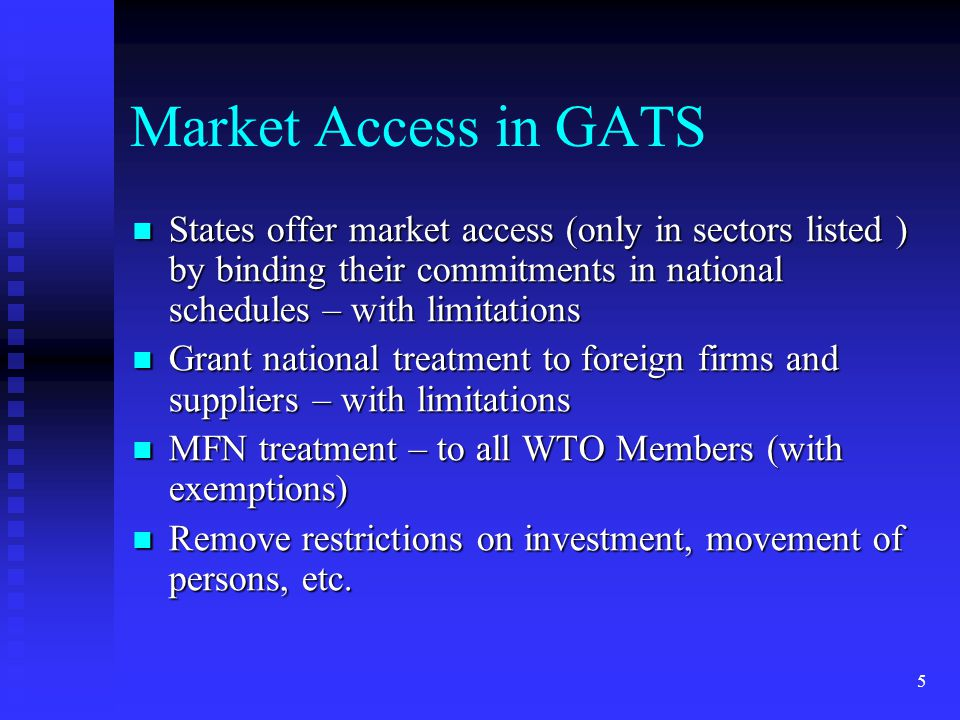 6 Access through 4 Modes of Supply Cross Border trade Cross Border trade Consumption Abroad Consumption Abroad Commercial Presence (Investment) Commercial Presence (Investment) Temporary Entry (Presence of Natural Persons) Temporary Entry (Presence of Natural Persons)