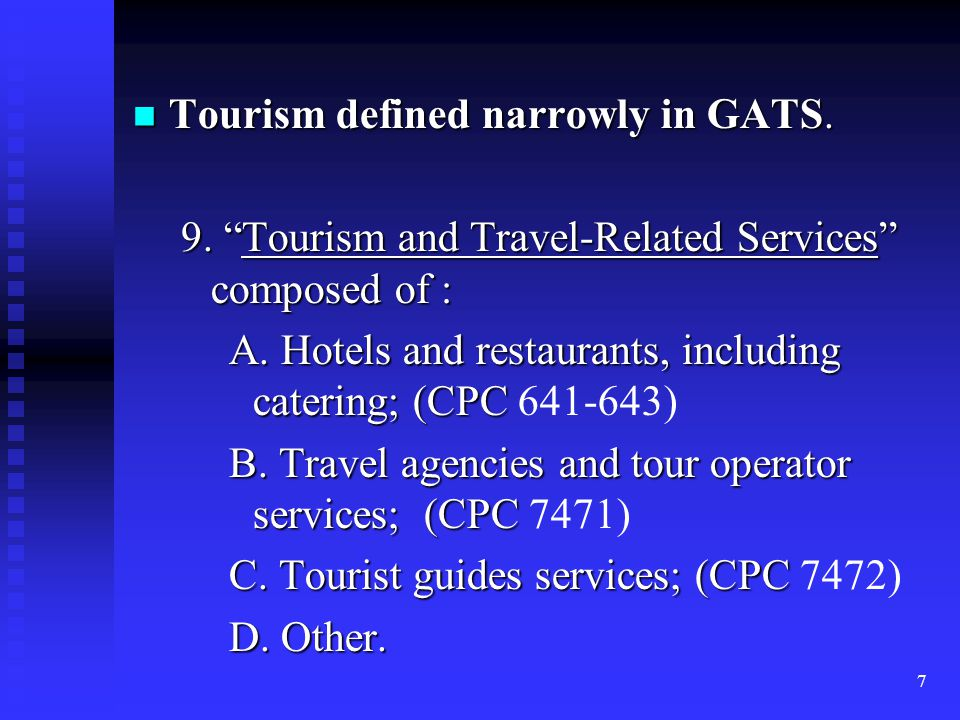 8 CPC 641 - Hotel and other lodging services CPC 641 - Hotel and other lodging services CPC 6411 (Hotel lodging services), CPC 6412 (Motel lodging services) CPC 6419 Other lodging services (holiday camp services, youth hostels, etc.) CPC 642 Food serving services CPC 642 Food serving services CPC 6421 full restaurant services CPC 6422 self-service facilities CPC 6423 catering services CPC 6429 other CPC 643 Beverage serving services for consumption on the premises CPC 643 Beverage serving services for consumption on the premises CPC 6431 services without entertainment CPC 6432 with entertainment