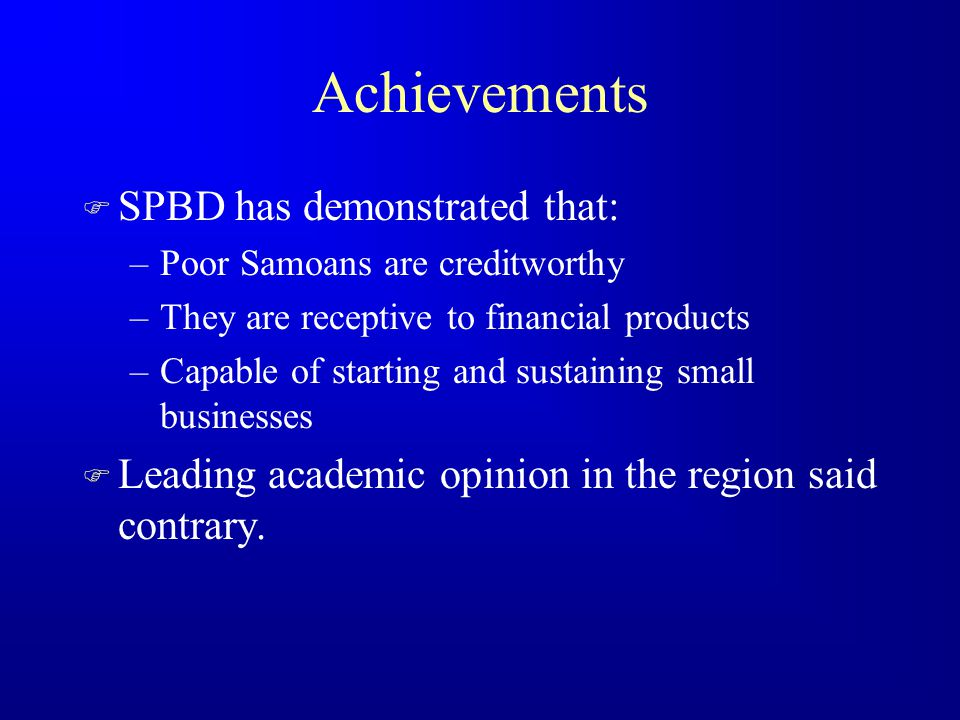 SPBD - Achievements to Date F Building an Organization –We have a team of 10 full-time, well trained and dedicated professionals.