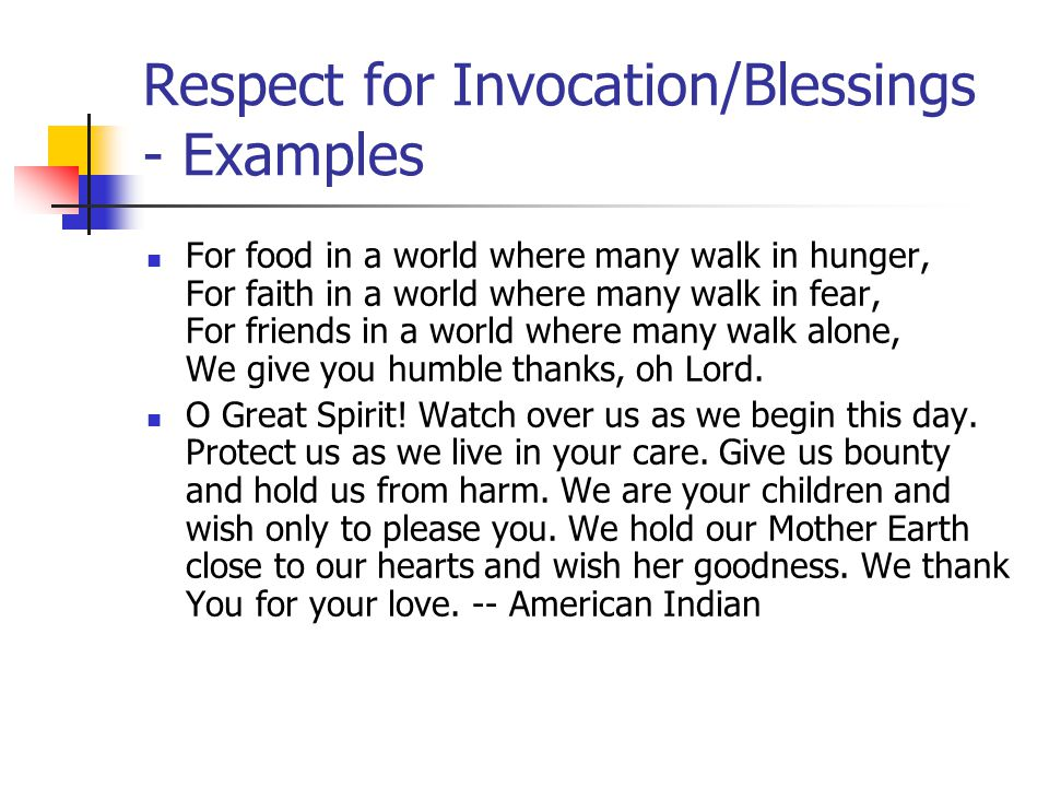Respect for Invocation/Blessings - Examples For food in a world where many walk in hunger, For faith in a world where many walk in fear, For friends i