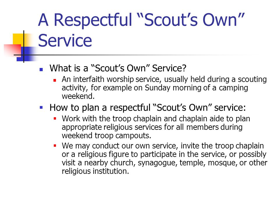 """A Respectful """"Scout's Own"""" Service What is a """"Scout's Own"""" Service? An interfaith worship service, usually held during a scouting activity, for exampl"""