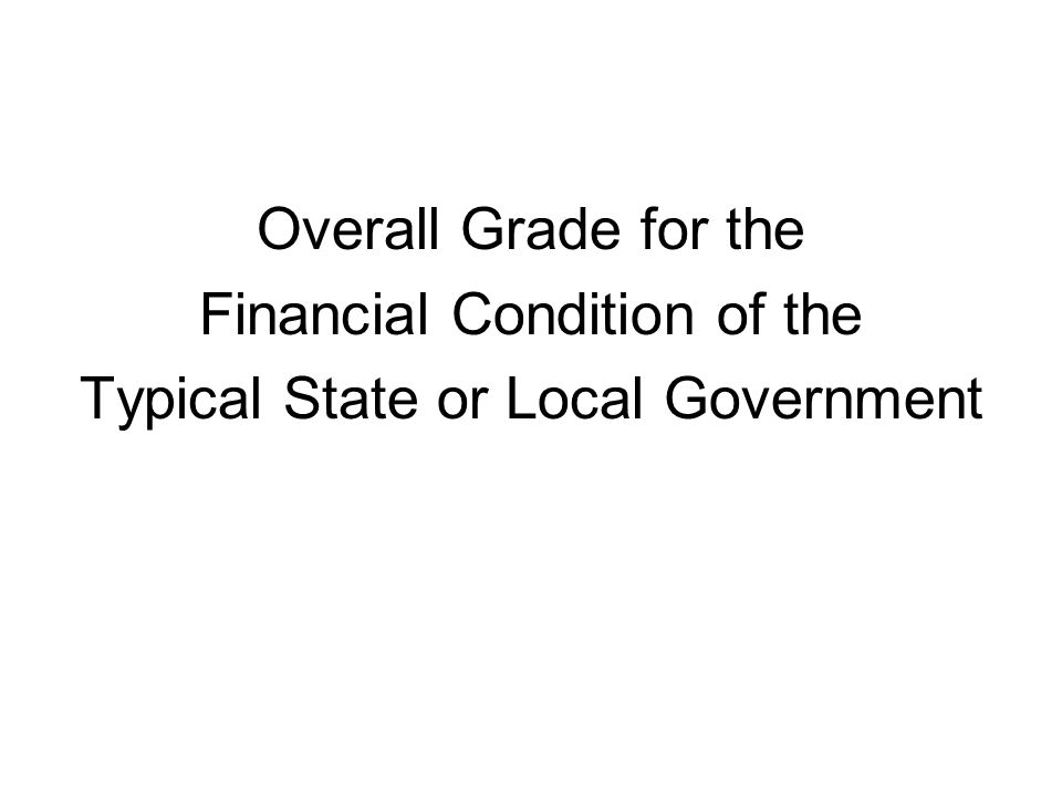 Overall Grade for the Financial Condition of the Typical State or Local Government