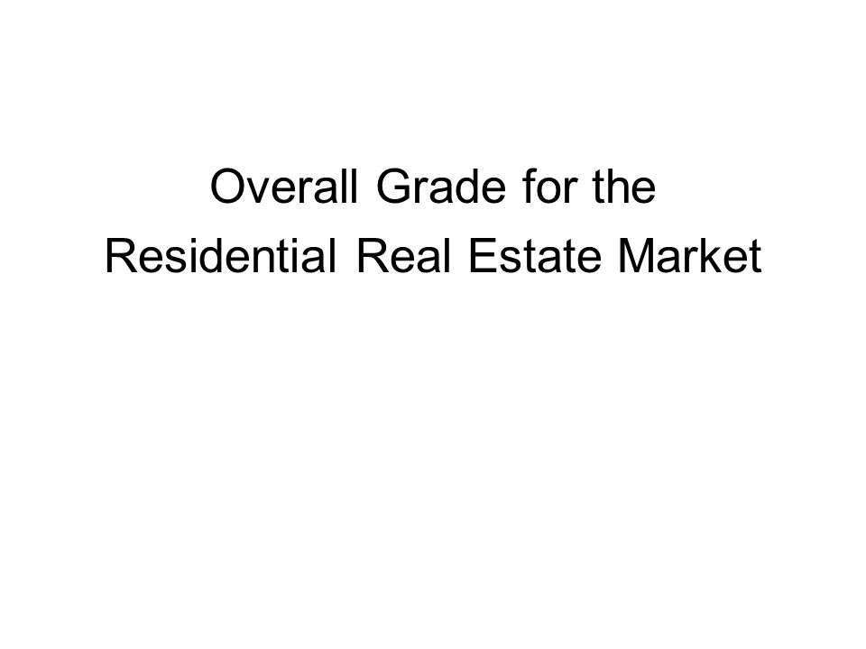 Overall Grade for the Residential Real Estate Market