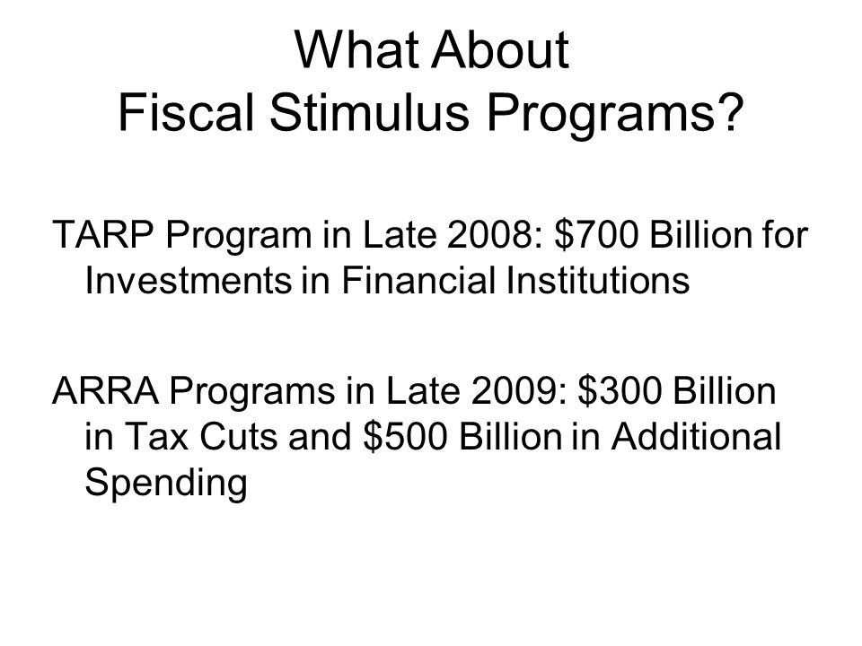 What About Fiscal Stimulus Programs.