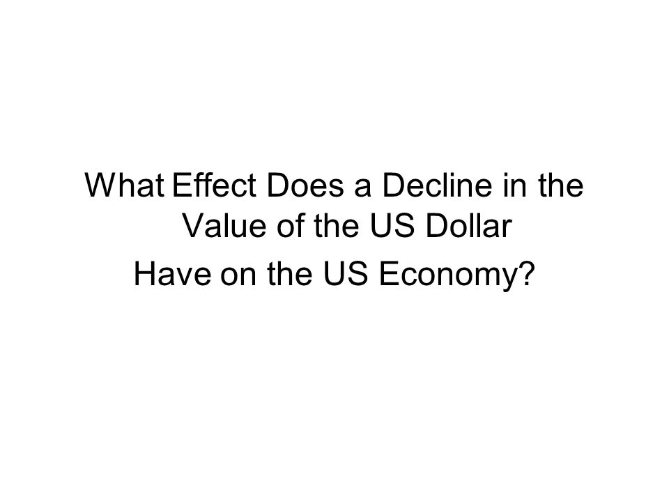 What Effect Does a Decline in the Value of the US Dollar Have on the US Economy