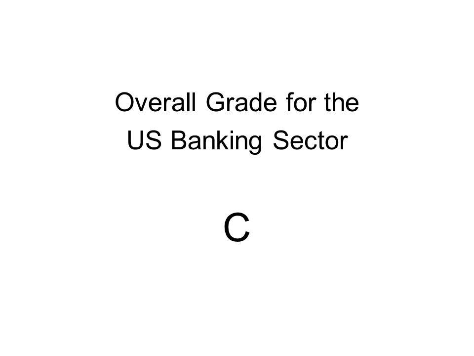 Overall Grade for the US Banking Sector C
