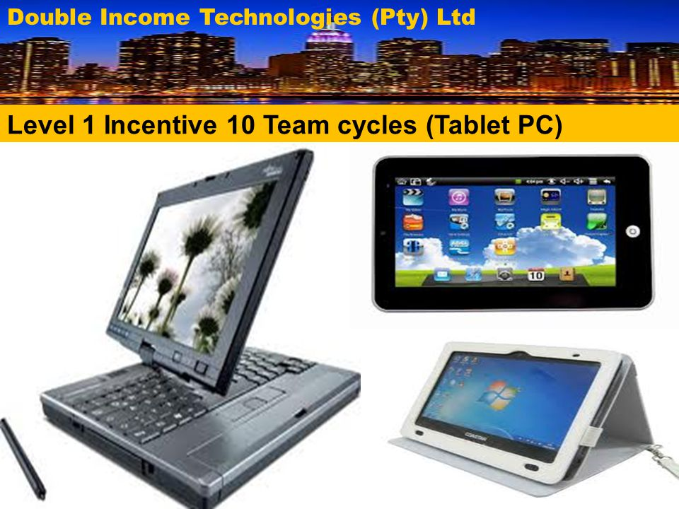 Level 1 Incentive 10 Team cycles (Tablet PC) Double Income Technologies (Pty) Ltd