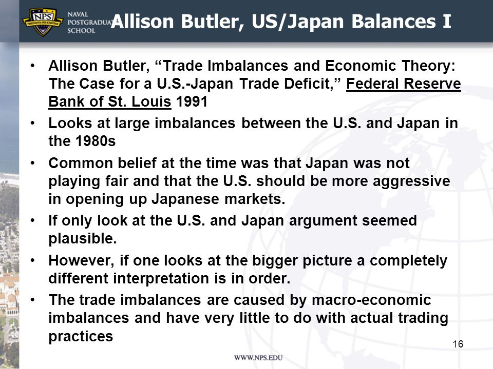 Allison Butler, US/Japan Balances I Allison Butler, Trade Imbalances and Economic Theory: The Case for a U.S.-Japan Trade Deficit, Federal Reserve Bank of St.