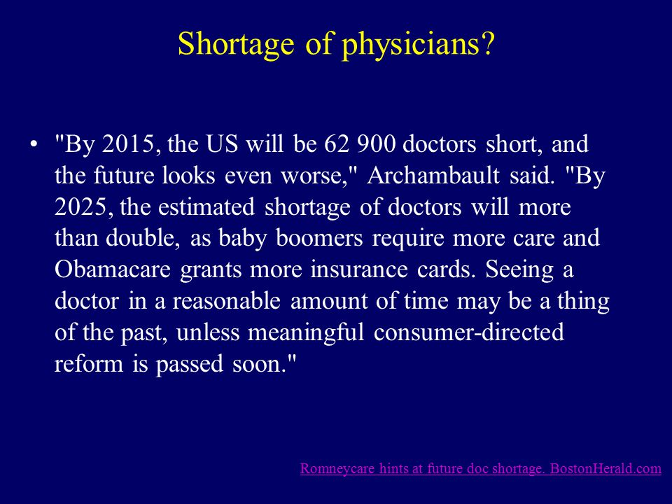 Shortage of physicians.