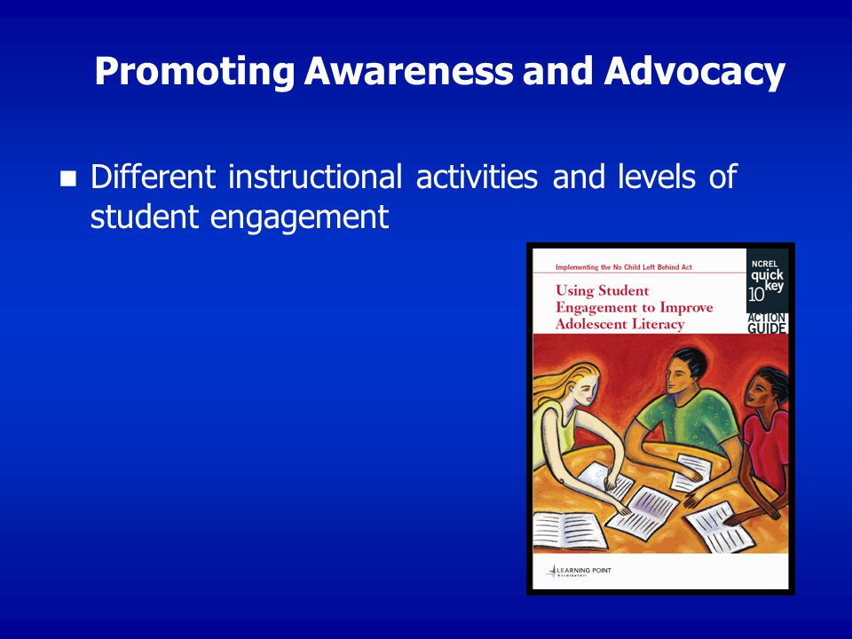 Promoting Awareness and Advocacy Different instructional activities and levels of student engagement