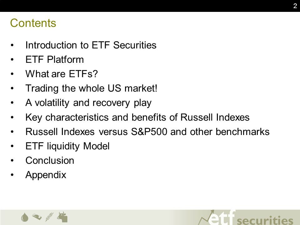 2 Contents Introduction to ETF Securities ETF Platform What are ETFs? Trading the whole US market! A volatility and recovery play Key characteristics
