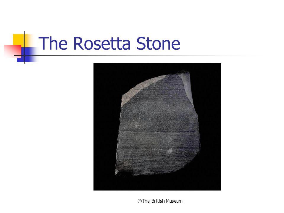 The Rosetta Stone ©The British Museum