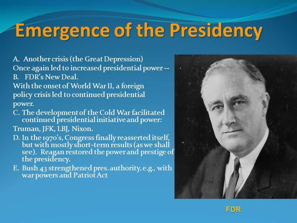 Emergence of the Presidency A.