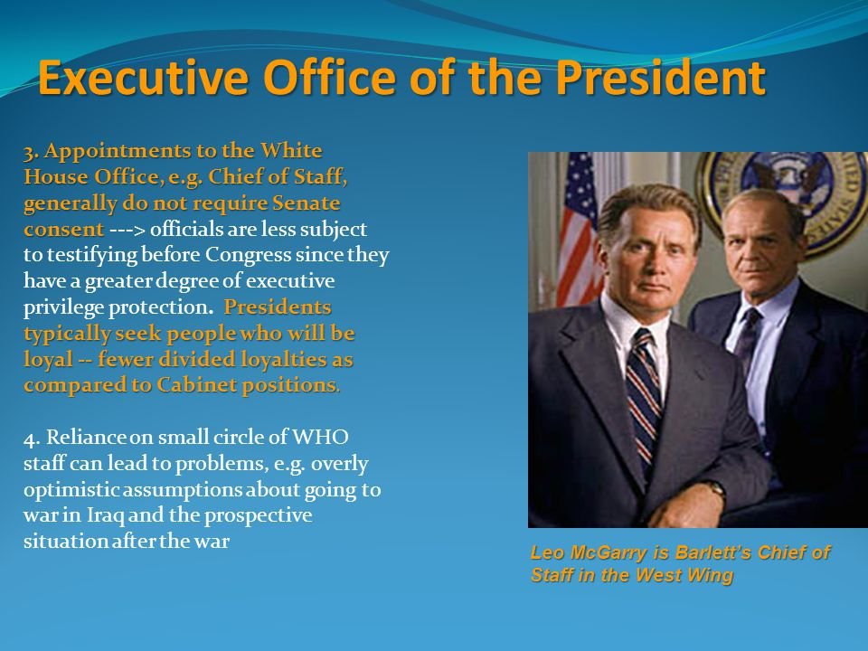 Executive Office of the President 3.Appointments to the White House Office, e.g.