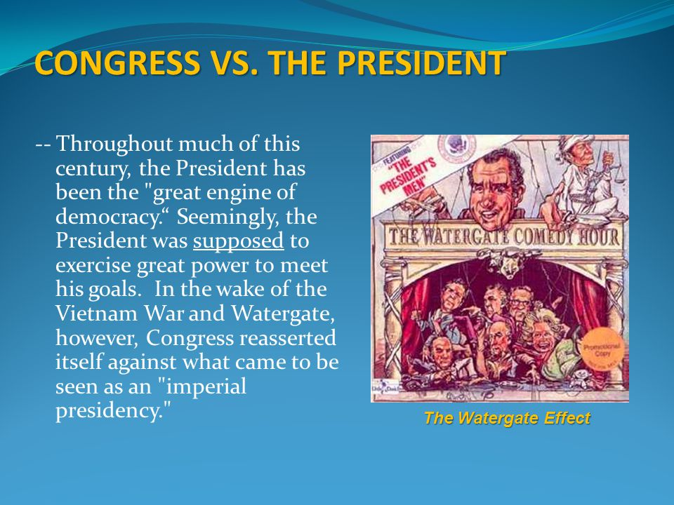 CONGRESS VS. THE PRESIDENT -- Throughout much of this century, the President has been the