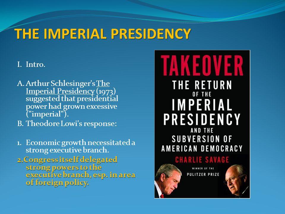 THE IMPERIAL PRESIDENCY I.Intro.
