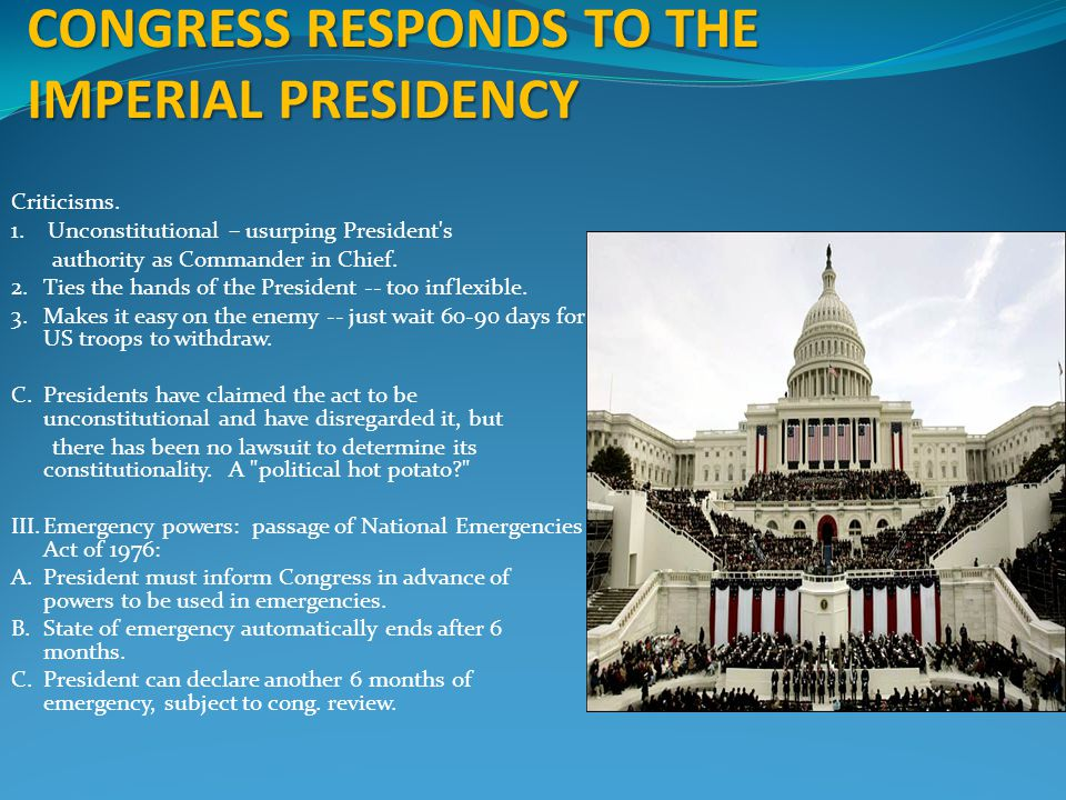 CONGRESS RESPONDS TO THE IMPERIAL PRESIDENCY Criticisms.
